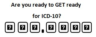 ICD-10 - Are you ready?